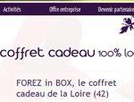 FOREZ in BOX, c'est le coffret cadeau 100 % local (Loire - 42)